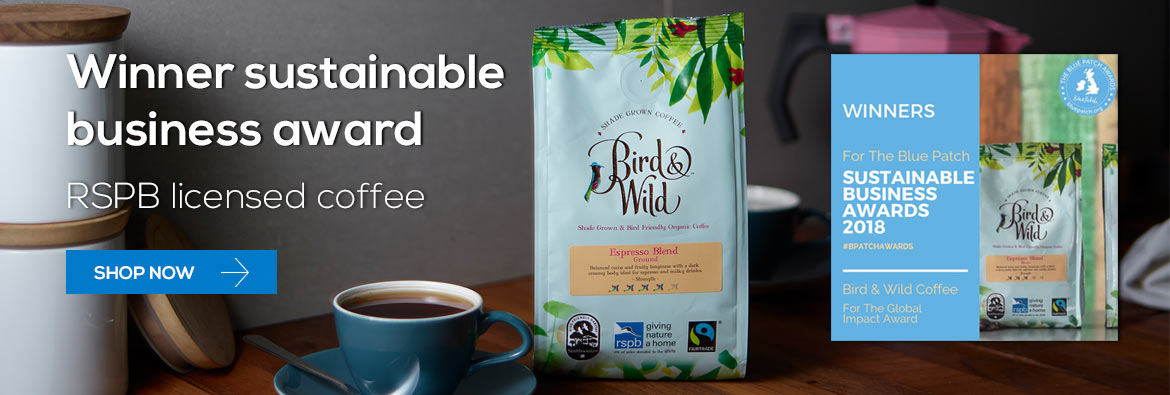 Bird and wild RSPB licensed coffee wins The Blue Patch Sustainable Business Award 2018 for Global Impact! - Shop now