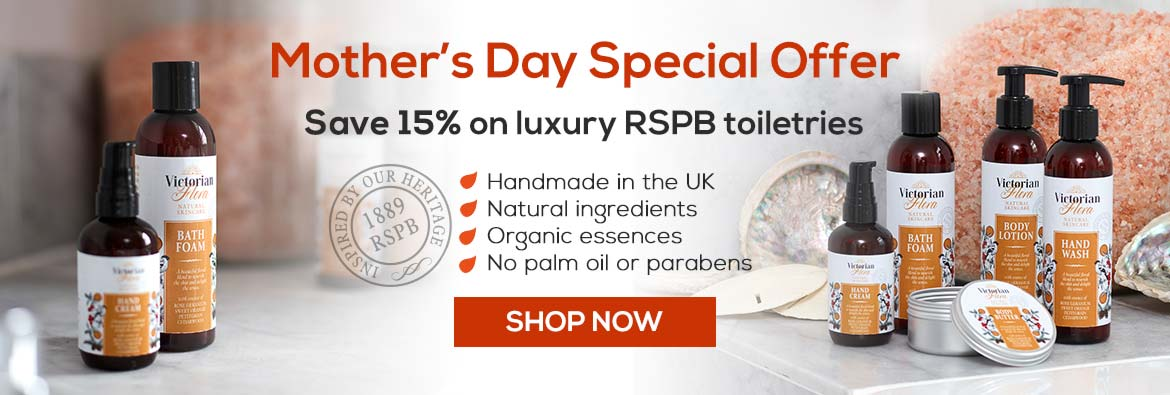 Mother's Day special offer - save 15% on RSPB luxury ethical toiletries. Until 31 March.
