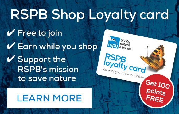 Get your RSPB Shop Loyalty card for free and start earning while you shop. Plus get 100 points free when you register!