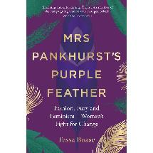 Mrs Pankhurst's Purple Feather - Fashion, Fury and Feminism - Women's Fight for Change product photo