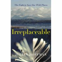 Irreplaceable - The fight to save our wild places by Julian Hoffman product photo