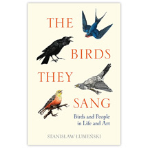 The Birds They Sang: Birds and People in Life and Art product photo