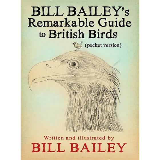 Bill Bailey's remarkable guide to British birds - pocket version product photo Default L